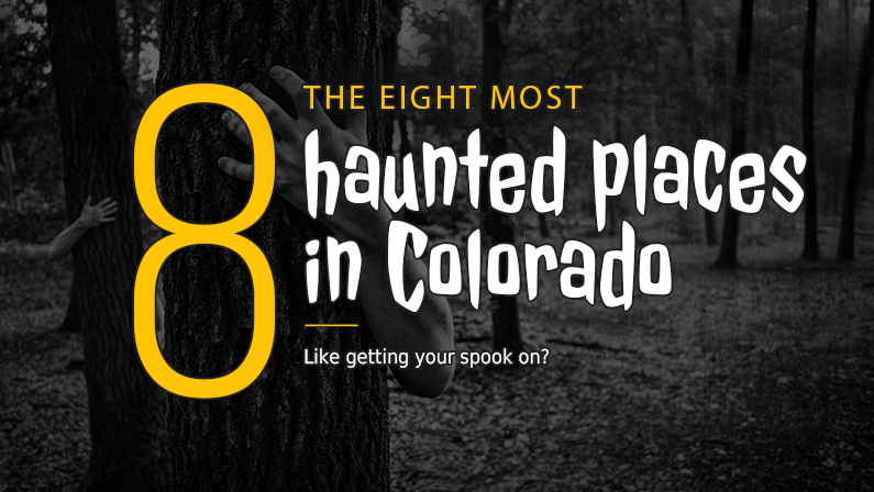 The Eight Most Haunted Places in Colorado