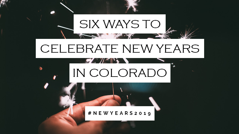 Six Ways to Celebrate New Years in Colorado