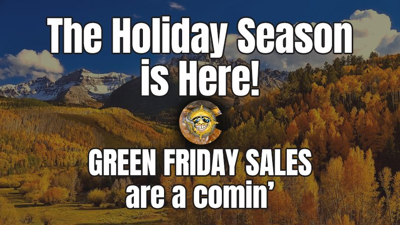 November Sales: The Holiday Season Is Here! GREEN FRIDAY Sales Are A Comin'